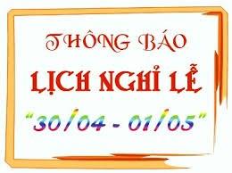 Thông báo về việc nghỉ lễ Giỗ Tổ Hùng Vương (10/3 Âm lịch), 30/4 và 01/5 năm 2018