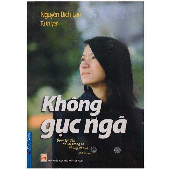 Giới thiệu sách mới tháng 5 - Cuốn sách :Không gục ngã (TVN-413)