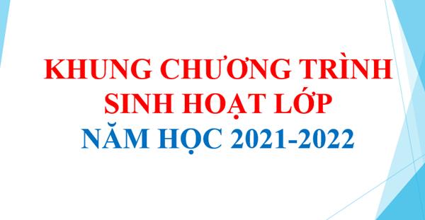 Khung chương trình sinh hoạt lớp năm học 2021-2022